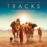OCEANIA: FILM REVIEW: TRACKS (2013, AUSTRALIA)