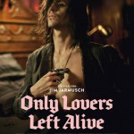 FILM REVIEW: ONLY LOVERS LEFT ALIVE (2013, GERMANY/US/MOROCCO)