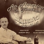 LONDON INDIAN FILM FESTIVAL: FILM REVIEW: AN AMERICAN IN MADRAS (2014, INDIA)